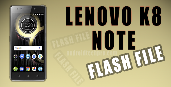 Lenovo K8 Note Flash file gsm forum Xt1902 mt6797